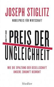 Joseph Stiglitz – Der Preis der Ungleichheit – Wie die Spaltung der Gesellschaft unsere Zukunft bedroht – Buchcover Siedler Verlag